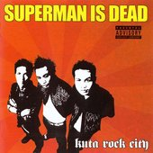 Superman Is Dead - Kuta Rock City (2003)