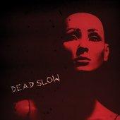 Dead Slow Album Cover