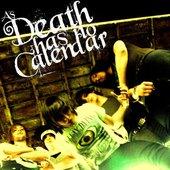 As Death has no Calendar