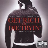 Get Rich or Die Tryin': Music From and Inspired by the Motion Picture