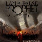 I Am A False Prophet