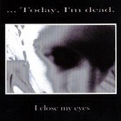 ... Today, I'm Dead. - I Close My Eyes - 2001 - cover