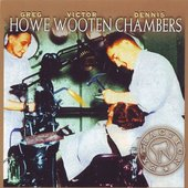 Dennis Chambers/Greg Howe/Victor Wooten