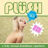 PLüSH - a truly sensual drum&bass experience