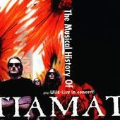 The Musical History of Tiamat (disc 2: Wild-Live)