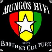 Mungos Hi Fi & Brother Culture