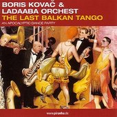 The Last Balkan Tango