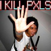 I KILL PXLS