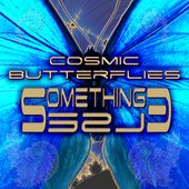 Cosmic Butterflies - Something Else - Electronic Music