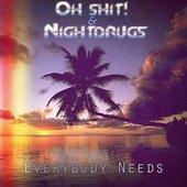 OH SHIT! & NIGHT DRUGS