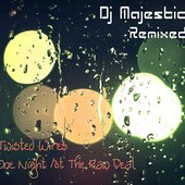 Dj Majestic Remixed Twisted Wires (One Night At The Raw Deal Nostalgia Remix) 2011
