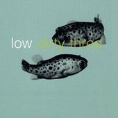 Low & Dirty Three