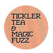 Tickler Tea & Magic Fuzz