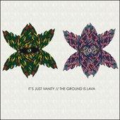 It's Just Vanity/The Ground Is Lava Split EP