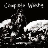 complete waste