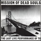 Throbbing Gristle - CD - Mission of Dead Souls: the Last Live Performance of TG