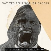 Say Yes to Another Excess