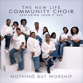New Life Community Choir featuring John P. Kee