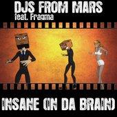 Djs From Mars feat. Fragma - Insane (In Da Brain)