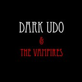 Dark Udo & The Vampires