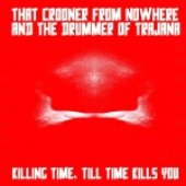 Killing time till time kills you collaboration with The Drumer of Trajana