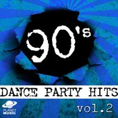 90's Dance Party Hits Vol. 2