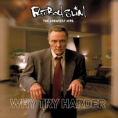 Fatboy Slim [2006] The Greatest Hits: Why Try Harder (UK)