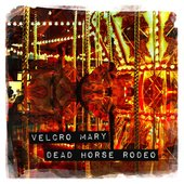 Velcro Mary - Dead Horse Rodeo
