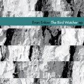 The Bird Watcher EP