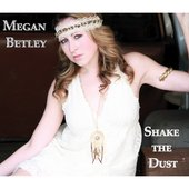 Megan Betley - Shake the Dust Album