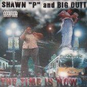 "Shawn ""P"" and BiG DuTT"