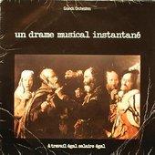 Un Drame Musical Instantane