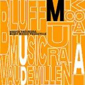 BLUFF MUSIC VAUDEVILLE