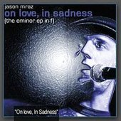 On Love In Sadness [The EMinor EP In F]