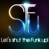 Shut the Funk up!