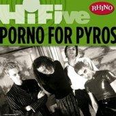 Rhino Hi-Five: Porno For Pyros