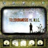 Teledubgnosis Vs. N.I.C.