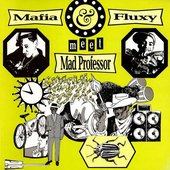 Mad Professor meets Mafia & Fluxy