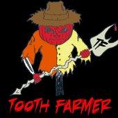 Tooth Farmer