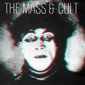 The Mass & Cult