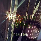 Herion and Your Veins - Nausea