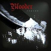 Blooder