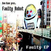 Dom Kane pres Faulty Robot