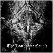 The Loathsome Couple