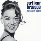 Carl Brueggen* Carl Henry Brueggen - Idler