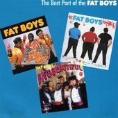 The Best Part of the Fat Boys