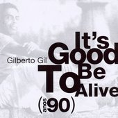 It's Good To Be Alive - Anos 90