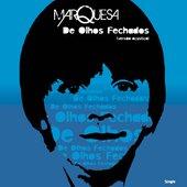 2009 - Marquesa -  De olhos fechados (single)