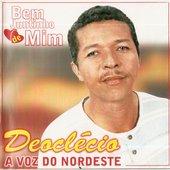 DEOCLÉCIO, A VOZ DO NORDESTE - Bem Juntinho de Mim - 2003