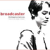 Broadcaster feat. Peggy Seeger